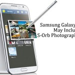Samsung Galaxy Note III May Include S-Orb Photography Feature